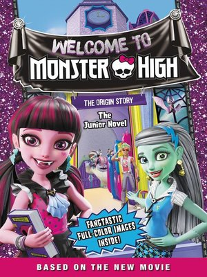 cover image of Monster High--Welcome to Monster High--The Junior Novel