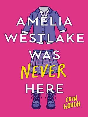 cover image of Amelia Westlake Was Never Here