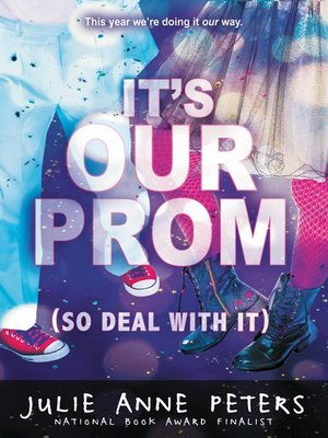 cover image of It's Our Prom (So Deal With It)