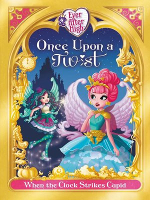 cover image of Ever After High, Fairy Tale Retellings Book #1
