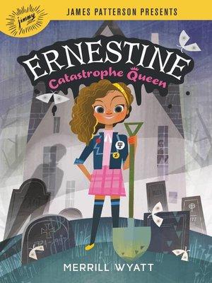 cover image of Ernestine, Catastrophe Queen