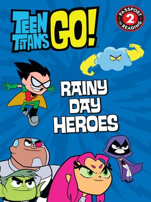 cover image of Teen Titans Go! ™: Rainy Day Heroes