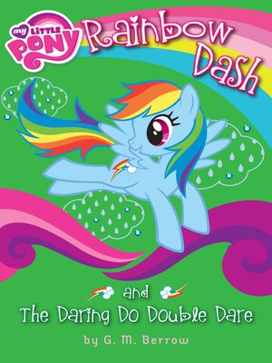 cover image of Rainbow Dash and the Daring Do Double Dare