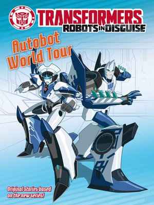 cover image of Transformers Robots in Disguise - Autobot World Tour