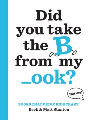 cover image of Did You Take the B from My _ook?