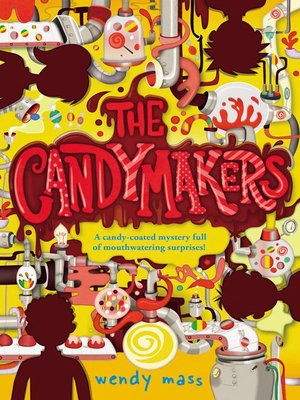 The candymakers by wendy mass overdrive rakuten overdrive cover image fandeluxe Gallery
