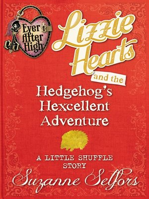 cover image of Lizzie Hearts and the Hedgehog's Hexcellent Adventure
