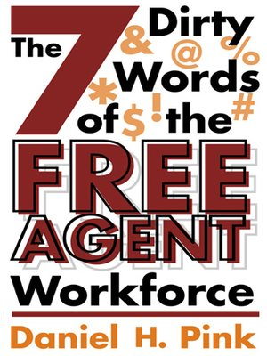 cover image of The 7 Dirty Words of the Free Agent Workforce