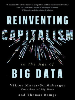cover image of Reinventing Capitalism in the Age of Big Data
