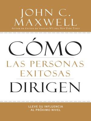 cover image of Cómo las Personas Exitosas Dirigen