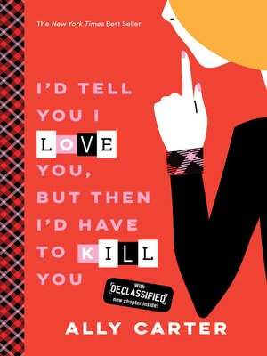 cover image of I'd Tell You I Love You, But Then I'd Have to Kill You