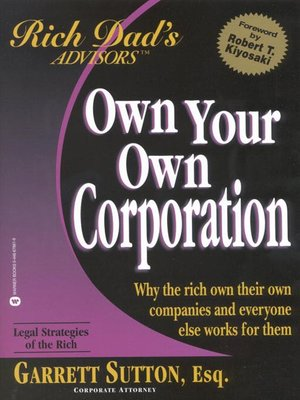 cover image of Rich Dad's Advisors®: Own Your Own Corporation