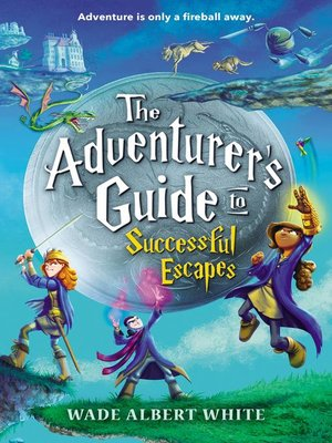cover image of The Adventurer's Guide to Successful Escapes