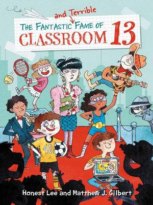 cover image of The Fantastic and Terrible Fame of Classroom 13