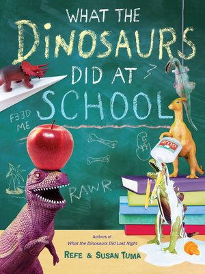 cover image of What the Dinosaurs Did at School