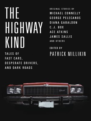 cover image of The Highway Kind--Tales of Fast Cars, Desperate Drivers, and Dark Roads