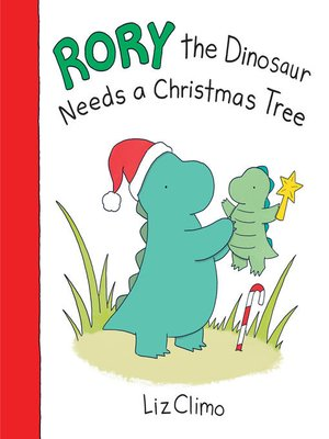 cover image of Rory the Dinosaur Needs a Christmas Tree
