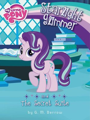 cover image of Starlight Glimmer and the Secret Suite