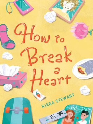 cover image of How to Break a Heart