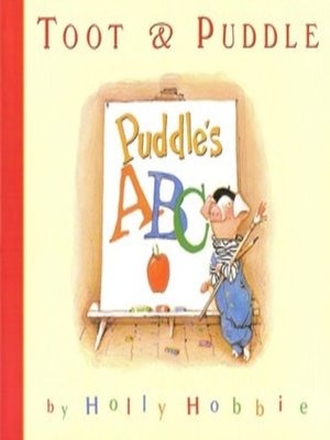 cover image of Toot & Puddle: Puddle's ABC