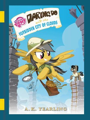 cover image of Daring Do and the Forbidden City of Clouds
