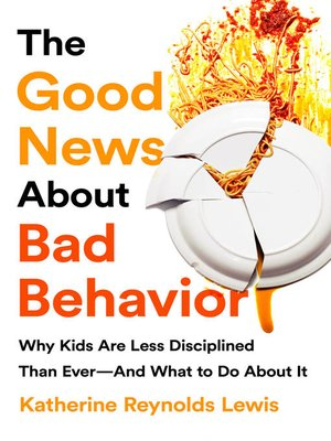 cover image of The Good News About Bad Behavior