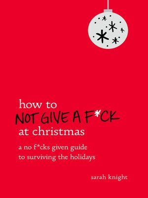 cover image of How to Not Give a F*ck at Christmas