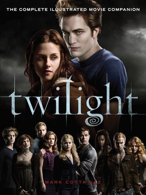 cover image of Twilight: The Complete Illustrated Movie Companion