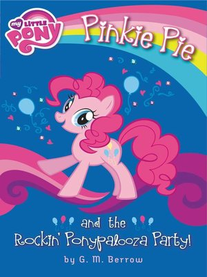 cover image of Pinkie Pie and the Rockin' Ponypalooza Party!