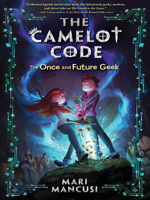 cover image of The Camelot Code--The Once and Future Geek