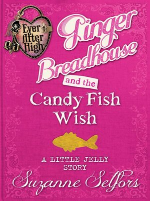 cover image of Ginger Breadhouse and the Candy Fish Wish