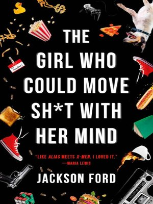 cover image of The Girl Who Could Move Sh*t with Her Mind