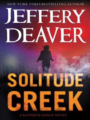 Title details for Solitude Creek by Jeffery Deaver