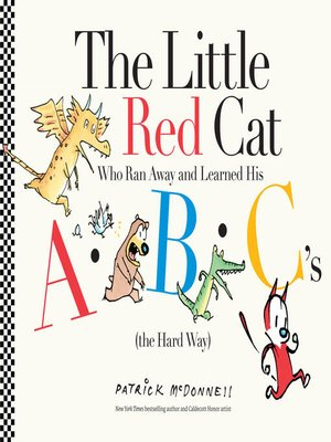 cover image of The Little Red Cat Who Ran Away and Learned His ABC's (the Hard Way)
