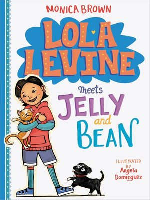 cover image of Lola Levine Meets Jelly and Bean