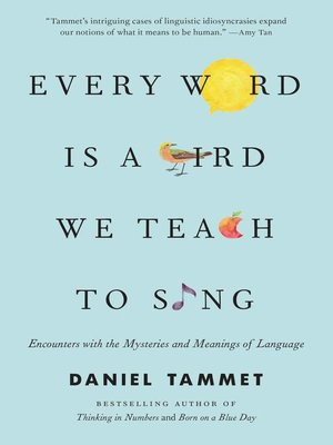 cover image of Every Word Is a Bird We Teach to Sing