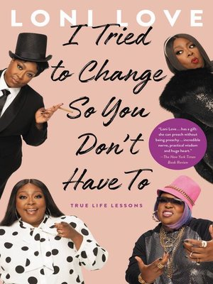 cover image of I Tried to Change So You Don't Have To