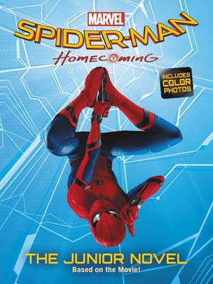 Spider-Man: Homecoming: The Junior Novel by Jim McCann · OverDrive ...