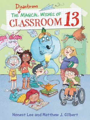 cover image of The Disastrous Magical Wishes of Classroom 13