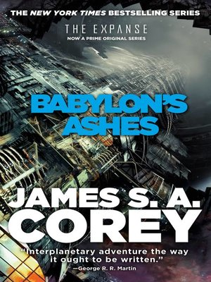 Babylon S Ashes By James S A Corey Overdrive Ebooks Audiobooks And Videos For Libraries And Schools