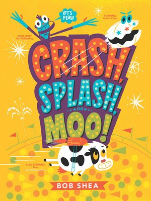 cover image of Crash, Splash, or Moo!