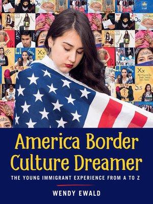 cover image of America Border Culture Dreamer