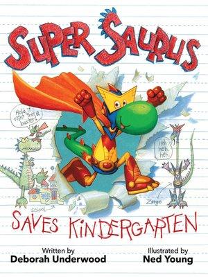 cover image of Super Saurus Saves Kindergarten