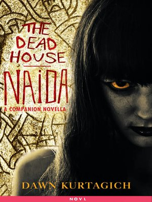 cover image of The Dead House: Naida