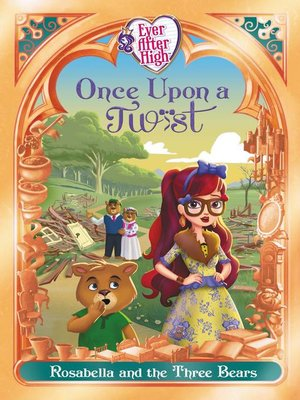cover image of Ever After High: Once Upon a Twist: Rosabella and the Three Bears