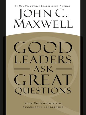 cover image of Good Leaders Ask Great Questions