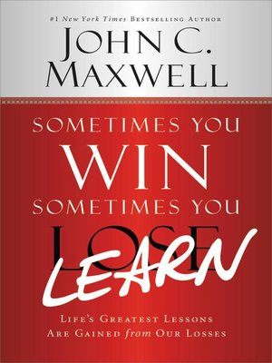 cover image of Sometimes You Win—Sometimes You Learn