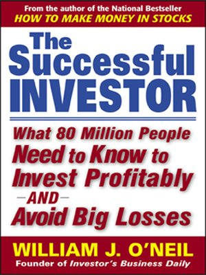 The Successful Investor by William J  O'Neil · OverDrive
