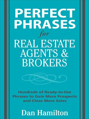 Perfect Phrases for Real Estate Agents & Brokers by Dan