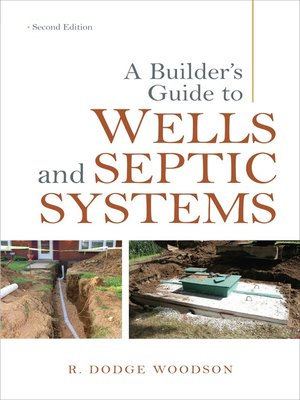 cover image of A Builder's Guide to Wells and Septic Systems